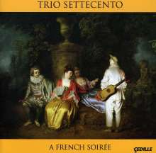 Trio Settecento - A French Soiree, CD