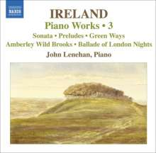 John Ireland (1879-1962): Klavierwerke Vol.3, CD