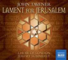 John Tavener (1944-2013): Lament for Jerusalem, CD