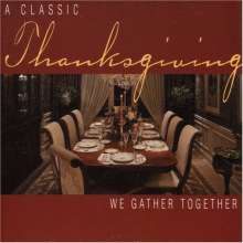 Classic Thanksgiving-We Gathe: Classic Thanksgiving-We Gather, CD