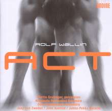 Rolf Wallin (geb. 1957): Act, CD