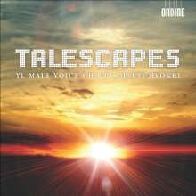 YL Male Voice Choir - Talescapes, CD