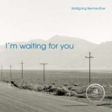 Wolfgang Bernreuther: I'm Waiting For You - signiert, CD