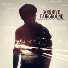 Goodbye Fairground: I Started With The Best Intentions (Limited Edition) (White Vinyl), LP