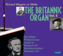 The Britannic Organ  5 - Richard Wagner on Welte, 2 CDs