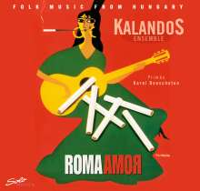Kalandos Ensemble: Roma Amor, CD