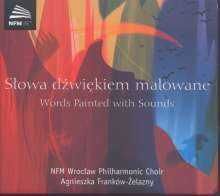 NFM Wroclaw Philharmonic Choir - Words Painted with Sounds, CD