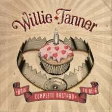 Willie Tanner: How To Be A Complete Bastard, CD