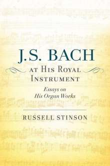 Russell Stinson: Stinson, R: J S BACH AT HIS ROYAL INSTRUME, Buch
