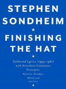 Finishing the Hat: Collected Lyrics (1954-1981) with Attendant Comments, Principles, Heresies, Grudges, Whines and Anecdotes, Buch