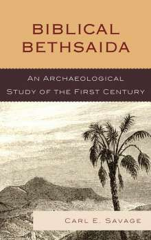 Carl E. Savage: Biblical Bethsaida, eBook