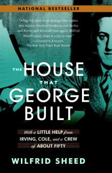Wilfrid Sheed: The House That George Built: With a Little Help from Irving, Cole, and a Crew of about Fifty, Buch