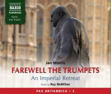 Jan Morris: Farewell the Trumpets: An Imperial Retreat, 6 CDs
