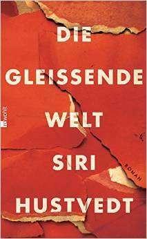 Siri Hustvedt: Die gleißende Welt