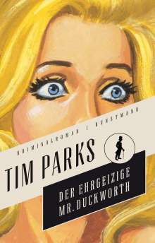 Tim Parks: Der ehrgeizige Mr. Duckworth
