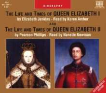 The Lifes And Times of Queen Elizabeth I & II (in engl.Spr), 6 CDs
