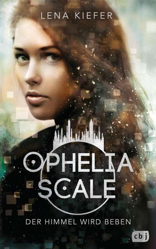 Cover von Ophelia Scale- Der Himmel wird beben