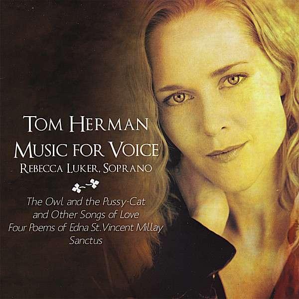 <b>Rebecca Luker</b>: Tom Herman/Music For Voice - 0828867006122