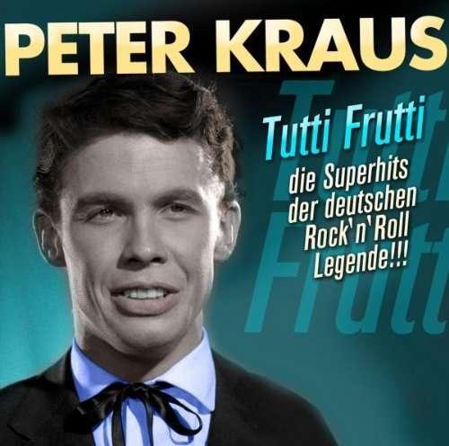 <b>Peter Kraus</b>: Tutti Frutti - 0880831069021