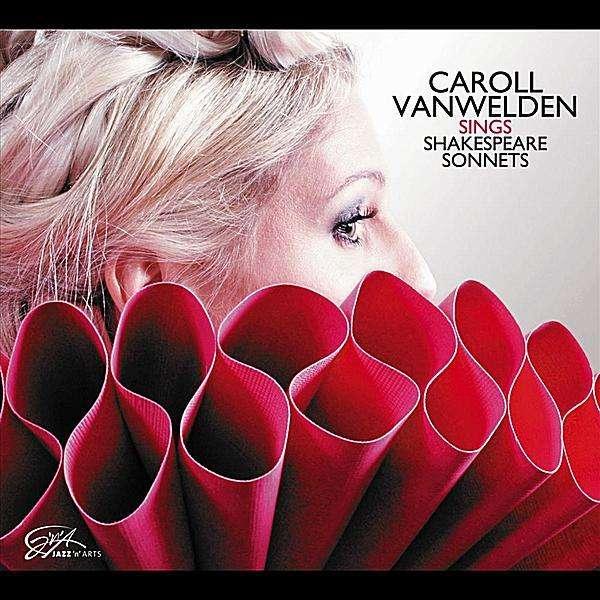 Caroll Vanwelden: Sings Shakespeare Sonnets
