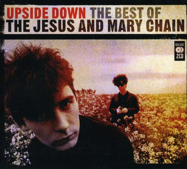 The Jesus And Mary Chain Upside Down The Best Of 2 Cds