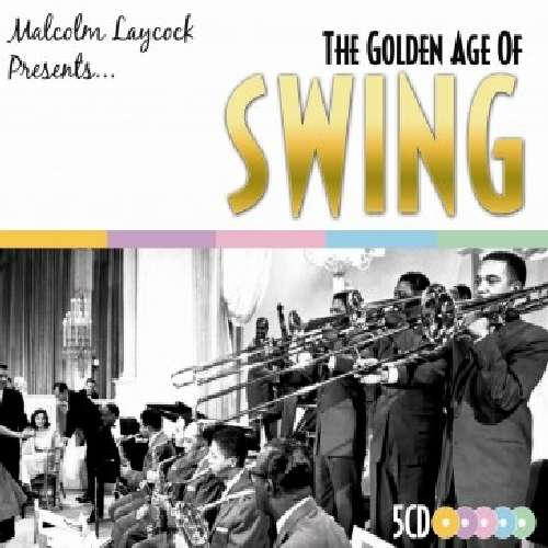 Malcolm Laycock Presents Go Golden Age Of Swing 5 Cds