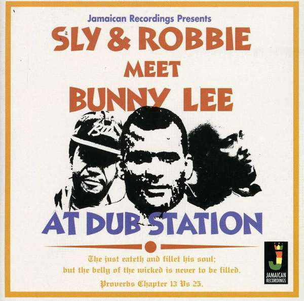 Sly and Robbie meet Bunny Lee At Dub Station