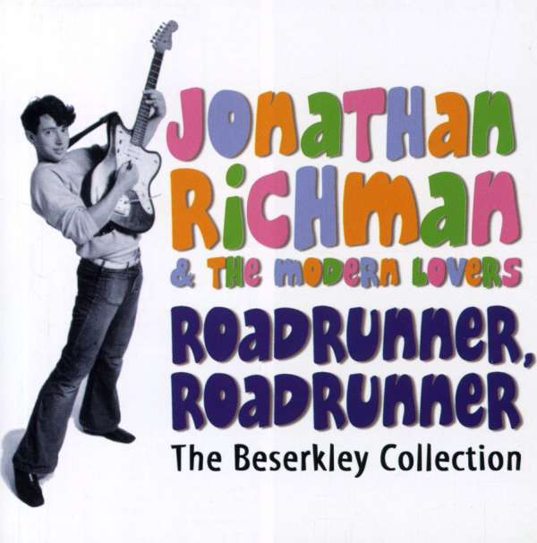 jonathan richman the modern roadrunner roadrunner the beserkley collection 2 cds jpc