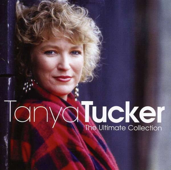 The Ultimate Collection Country Greats: Tanya Tucker: The Ultimate Collection (CD)