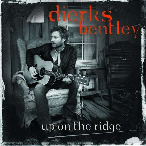 dierks bentley up on the ridge. Cars Review. Best American Auto & Cars Review