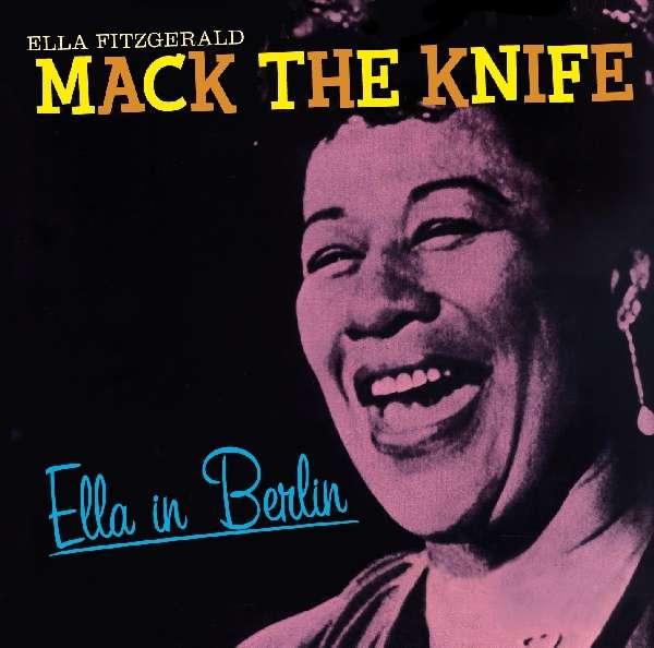 Ella Fitzgerald 1917 1996 Mack The Knife Ella In Berlin