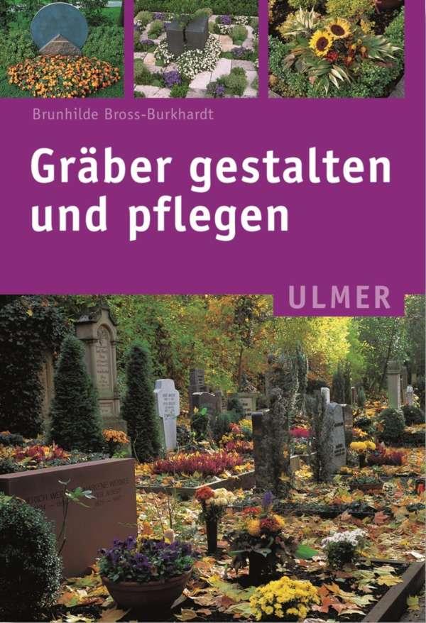 Brunhilde BrossBurkhardt Gräber gestalten und pflegen, Kartoniert